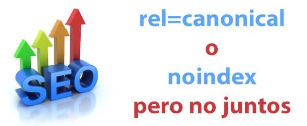 No uses NO INDEX junto a REL CANONICAL (Avisos de Google)