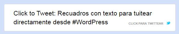 Click to Tweet: Recuadros con texto para tuitear directamente desde WordPress